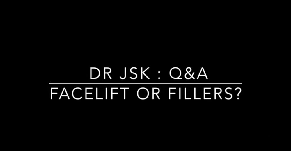DR JSK : Video Q&A - Facelift or Fillers?